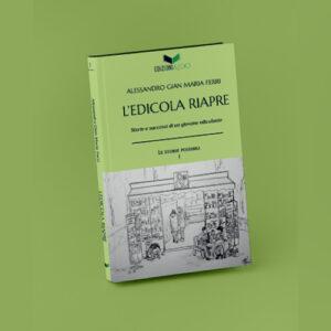 L'Edicola riapre – Storie e successi di un giovane edicolante | Alessandro Gian Maria Ferri